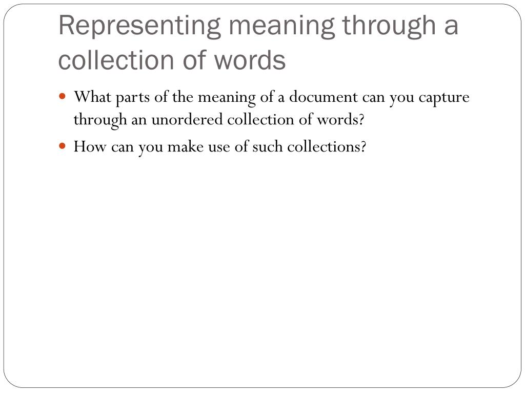 Representing meaning through a collection of words