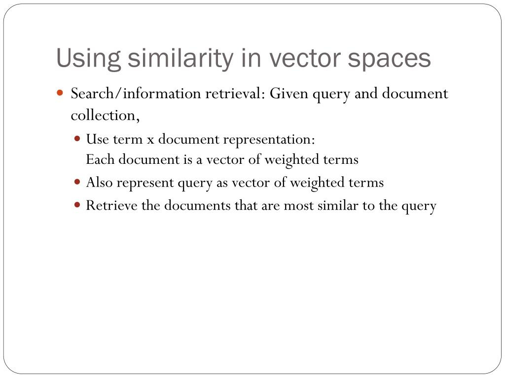 Using similarity in vector spaces