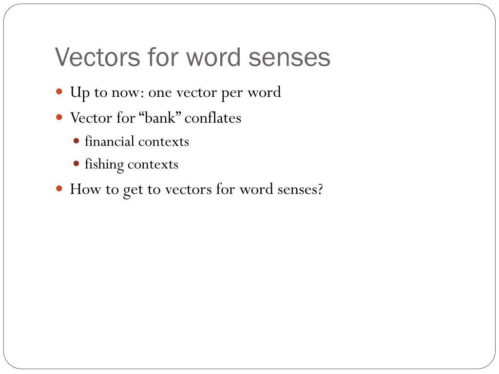 Vectors for word senses