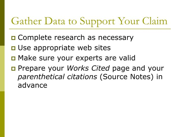 Gather data to support your claim