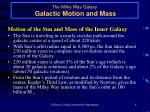 the milky way galaxy galactic motion and mass
