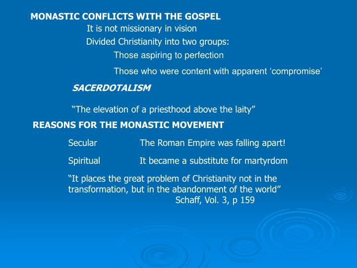 MONASTIC CONFLICTS WITH THE GOSPEL