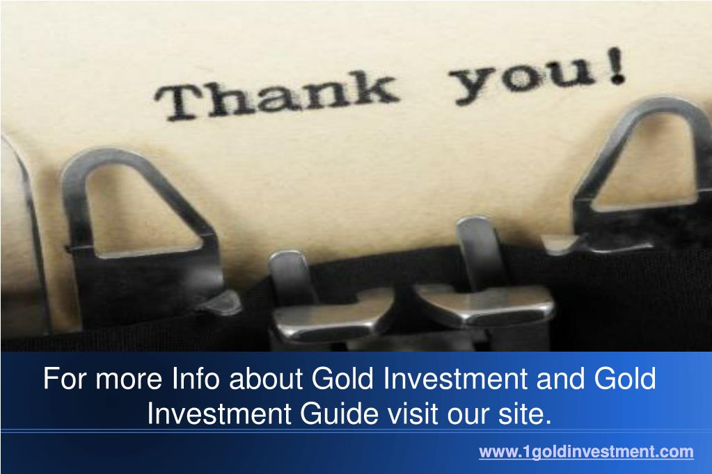 For more Info about Gold Investment and Gold Investment Guide visit our site.