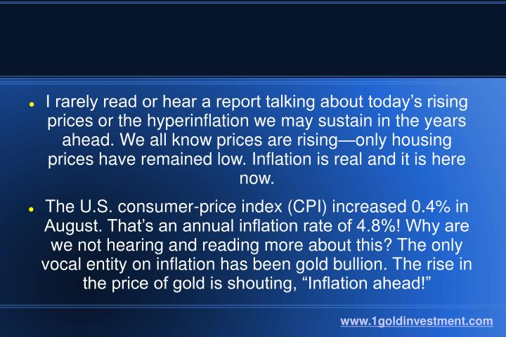 I rarely read or hear a report talking about today's rising prices or the hyperinflation we may su...