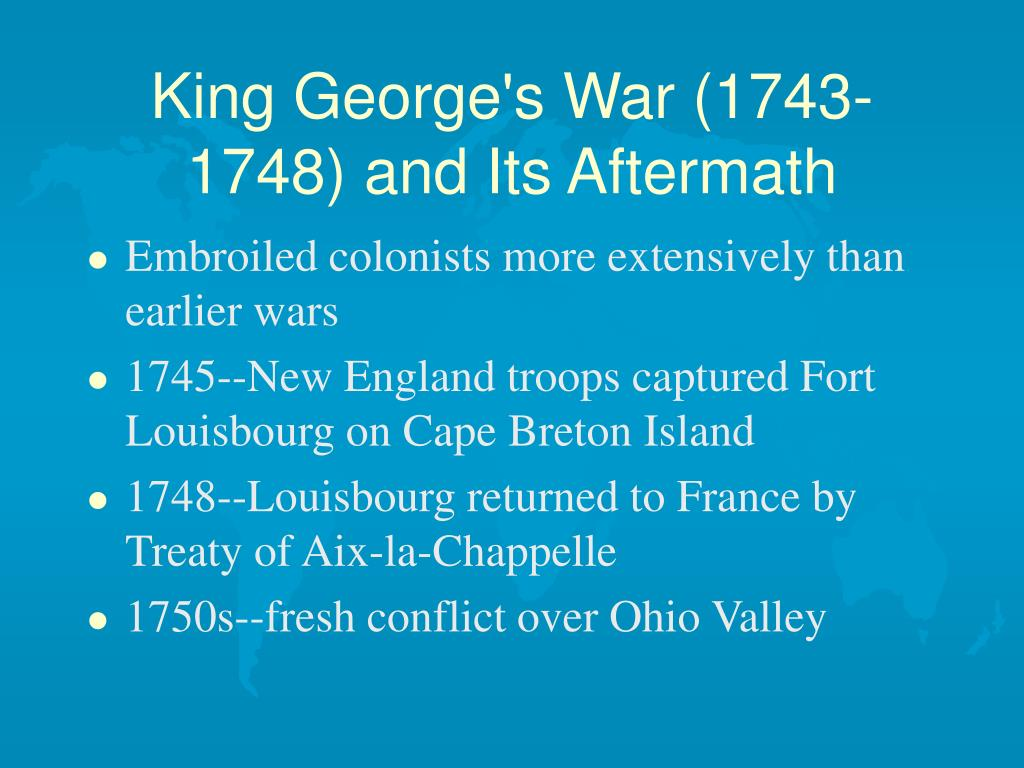 King George's War (1743-1748) and Its Aftermath