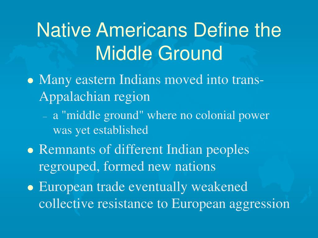 Native Americans Define the Middle Ground