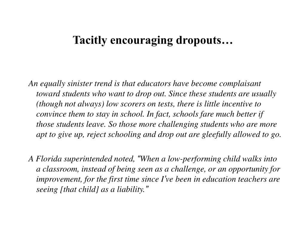 Tacitly encouraging dropouts…
