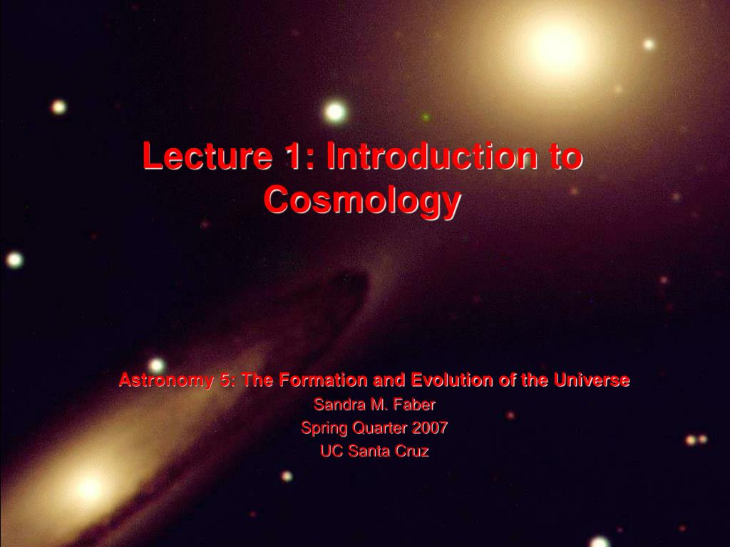 Lecture 1: Introduction to Cosmology