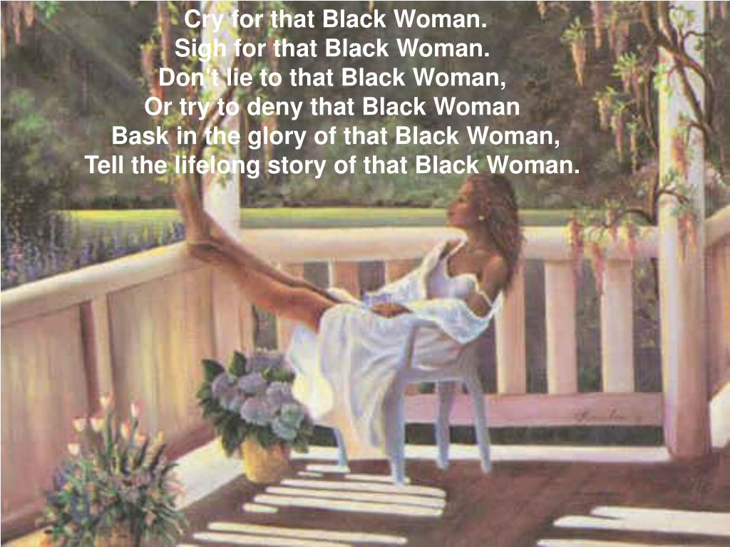Cry for that Black Woman.