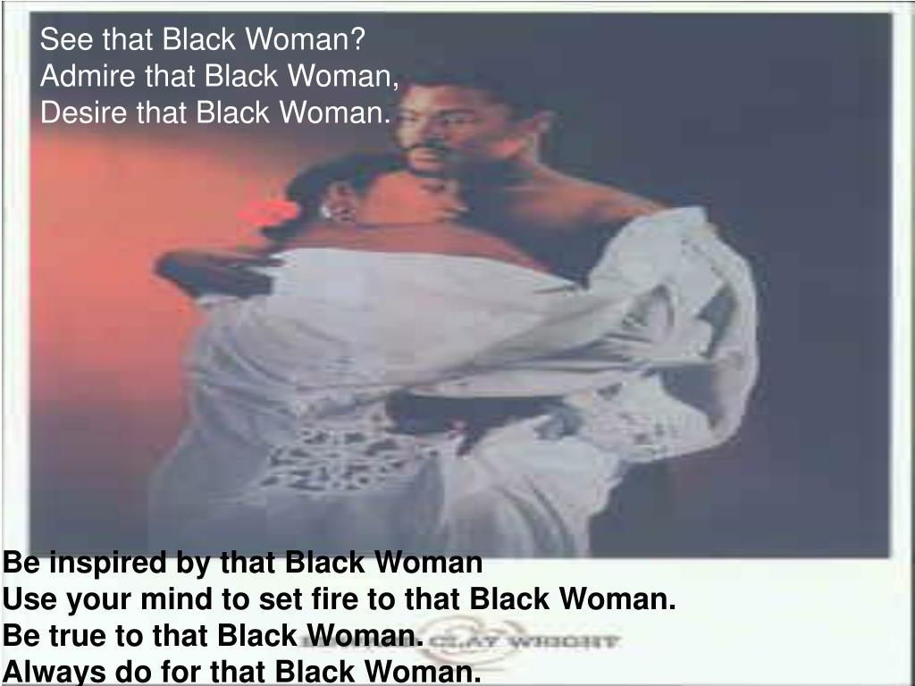 See that Black Woman?