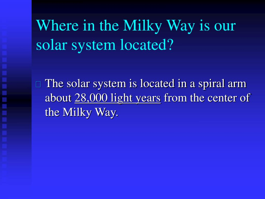 Where in the Milky Way is our solar system located?