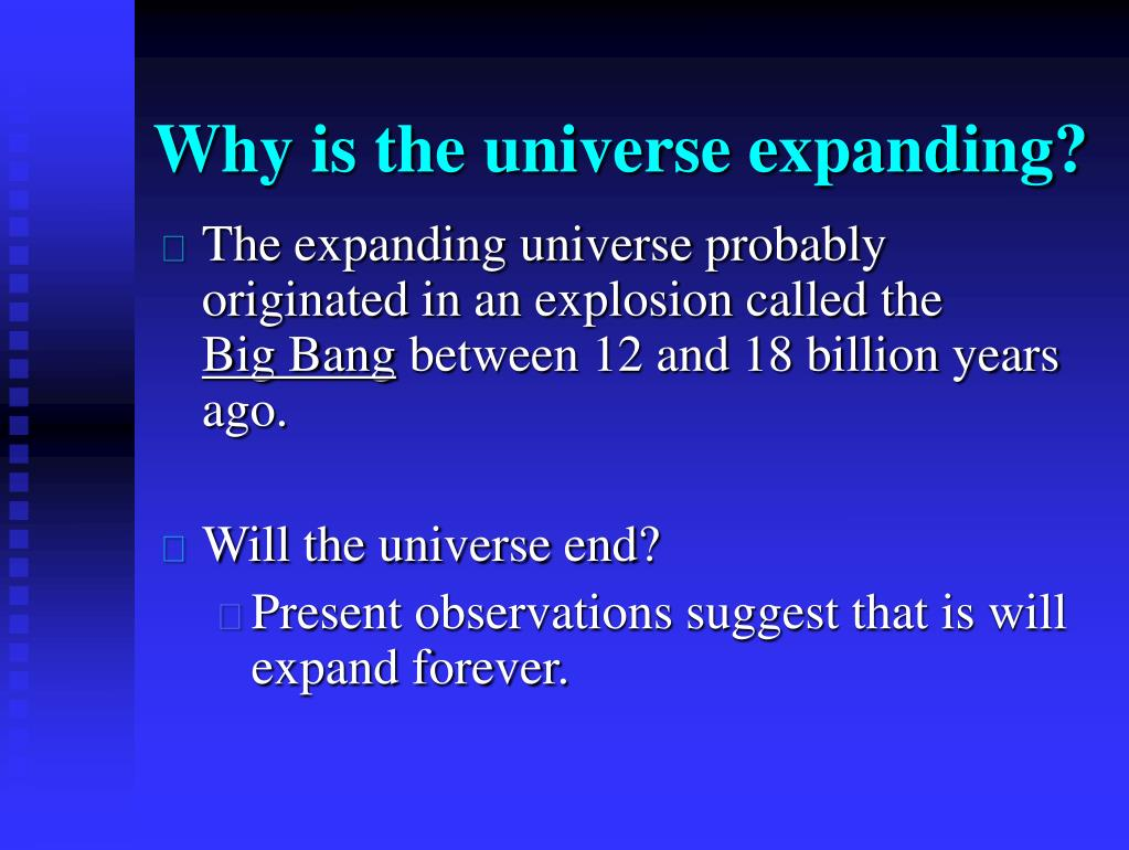 Why is the universe expanding?