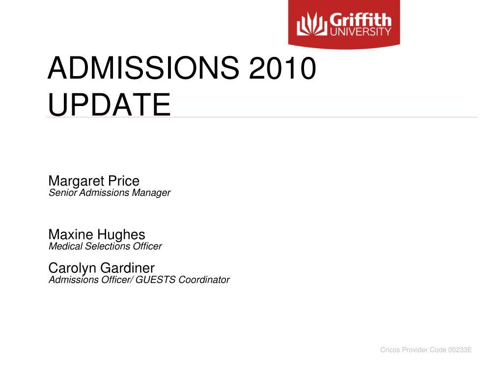 ADMISSIONS 2010 UPDATE