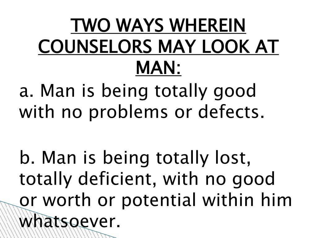 TWO WAYS WHEREIN  COUNSELORS MAY LOOK AT MAN:
