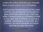 listen for what attitude you should have if you suffer as a christian10