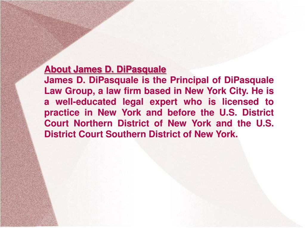 About James D. DiPasquale