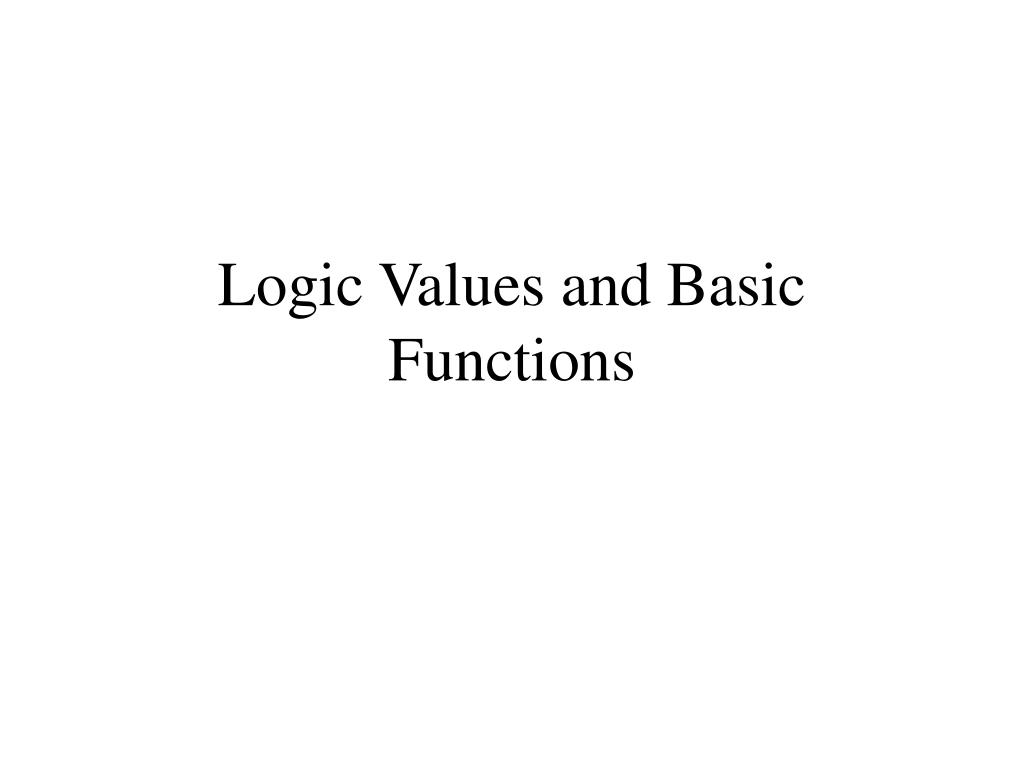 Logic Values and Basic Functions