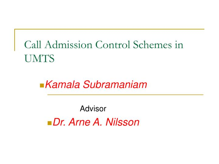 Call admission control schemes in umts l.jpg