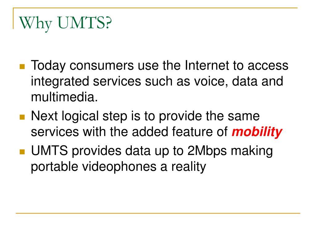 Why UMTS?