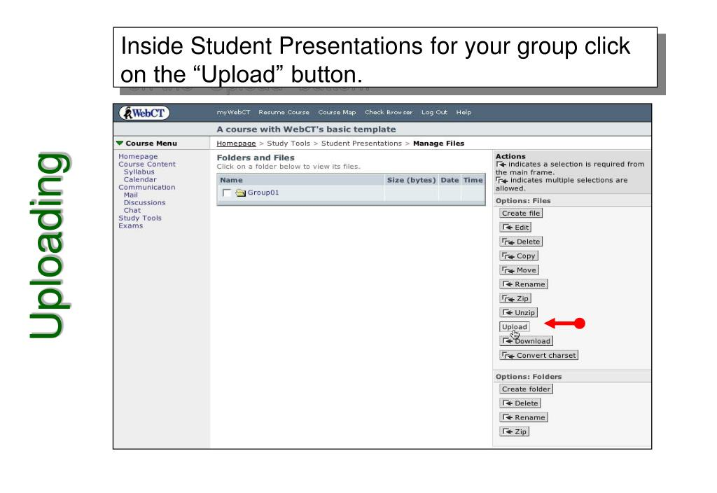 """Inside Student Presentations for your group click on the """"Upload"""" button."""