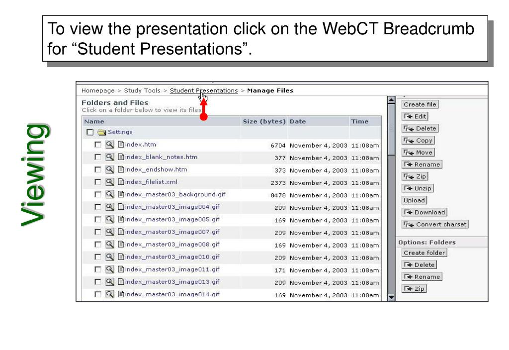 """To view the presentation click on the WebCT Breadcrumb for """"Student Presentations""""."""
