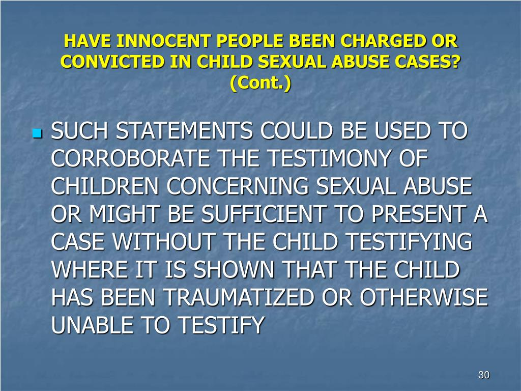 HAVE INNOCENT PEOPLE BEEN CHARGED OR CONVICTED IN CHILD SEXUAL ABUSE CASES? (Cont.)