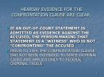 hearsay evidence for the confrontation clause are clear