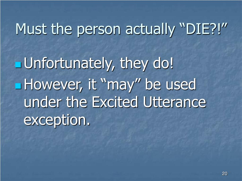"""Must the person actually """"DIE?!"""""""