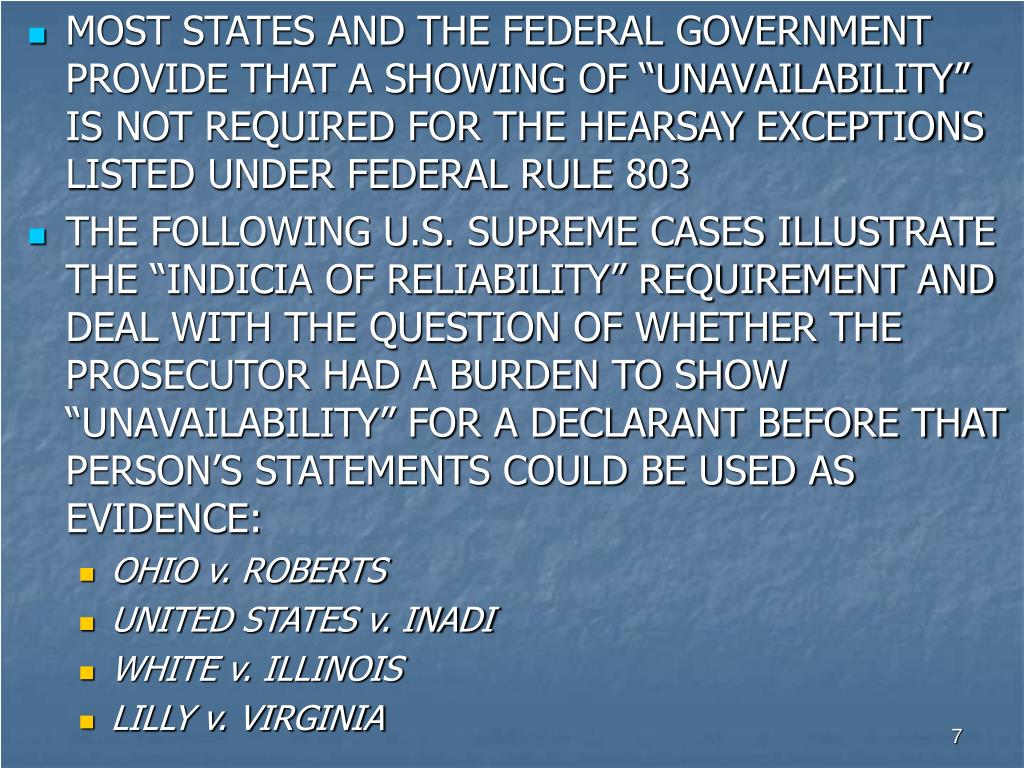"""MOST STATES AND THE FEDERAL GOVERNMENT PROVIDE THAT A SHOWING OF """"UNAVAILABILITY"""" IS NOT REQUIRED FOR THE HEARSAY EXCEPTIONS LISTED UNDER FEDERAL RULE 803"""