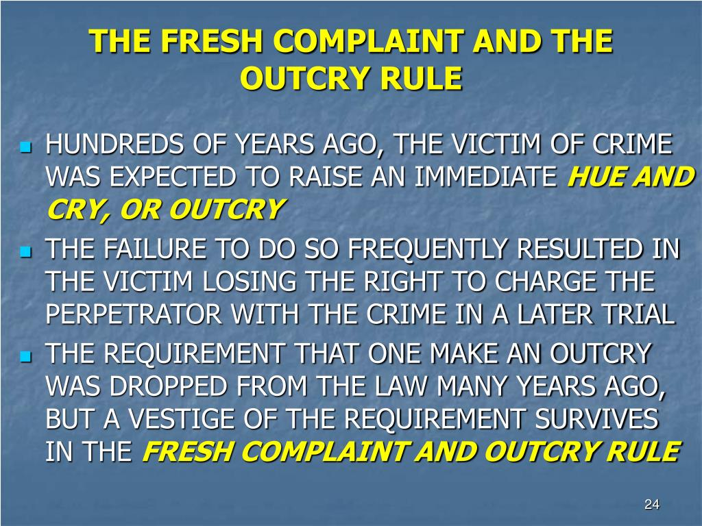 THE FRESH COMPLAINT AND THE OUTCRY RULE