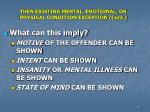 then existing mental emotional or physical condition exception cont