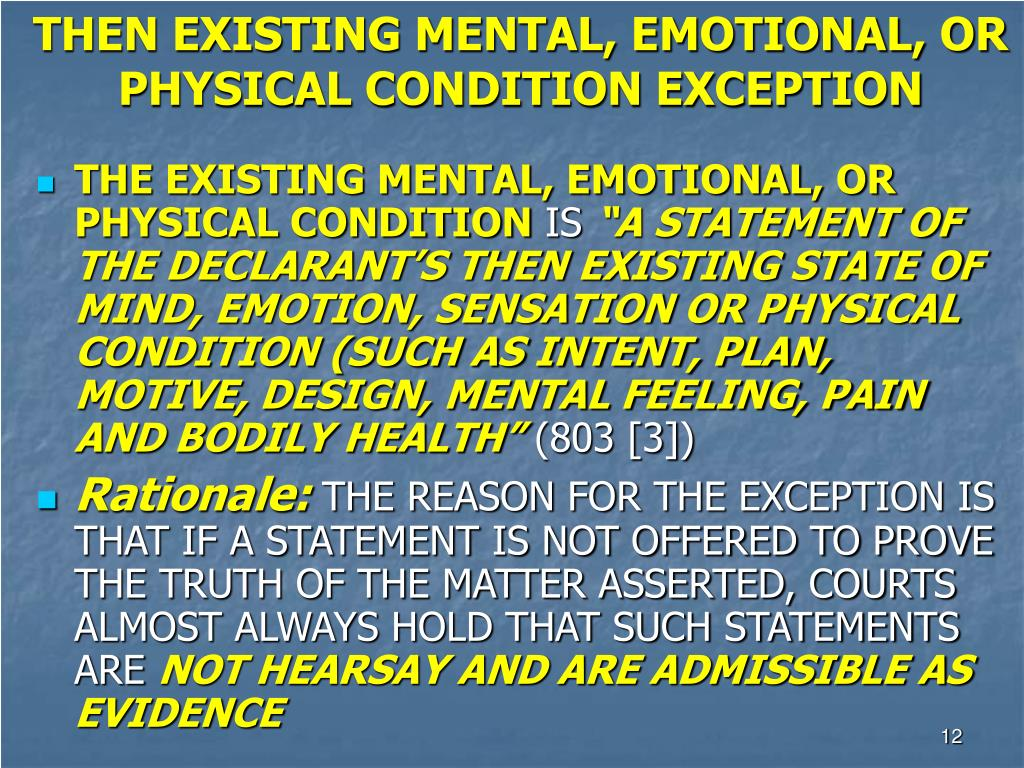 THEN EXISTING MENTAL, EMOTIONAL, OR PHYSICAL CONDITION EXCEPTION