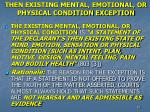 then existing mental emotional or physical condition exception