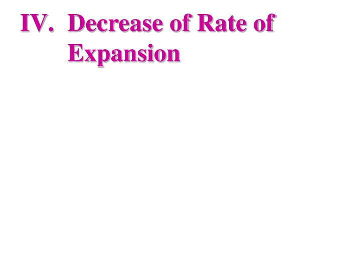 Decrease of Rate of Expansion