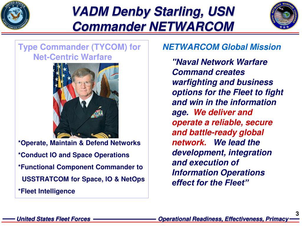 VADM Denby Starling, USN Commander NETWARCOM