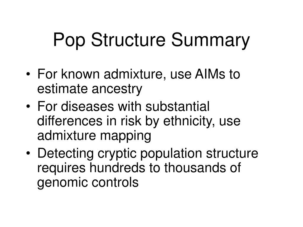 Pop Structure Summary