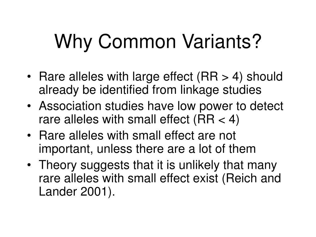 Why Common Variants?