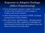 exposure to adaptive feelings affect experiencing