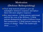 motivation defense relinquishing