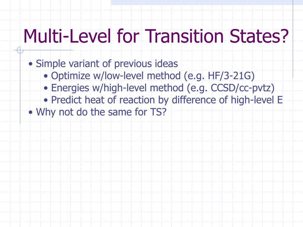 Multi-Level for Transition States?