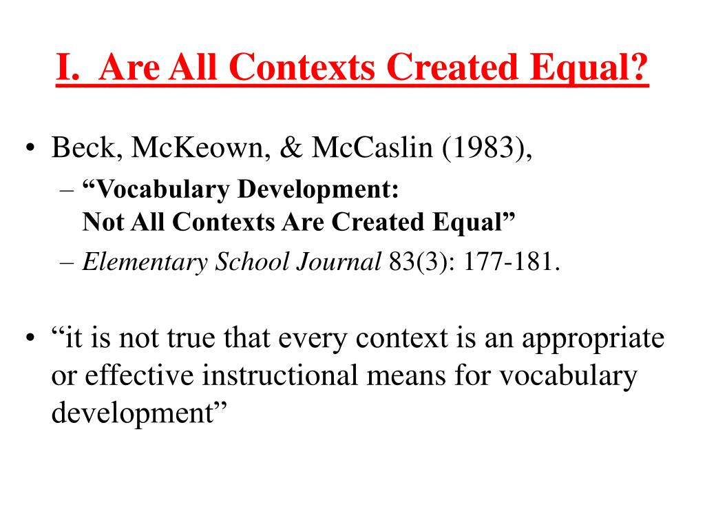 I.  Are All Contexts Created Equal?