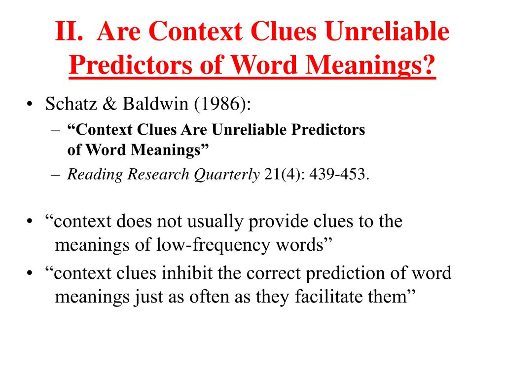 II.  Are Context Clues Unreliable