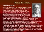 denis f isrow