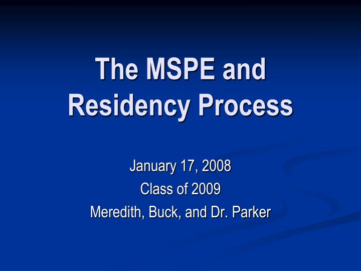 The mspe and residency process
