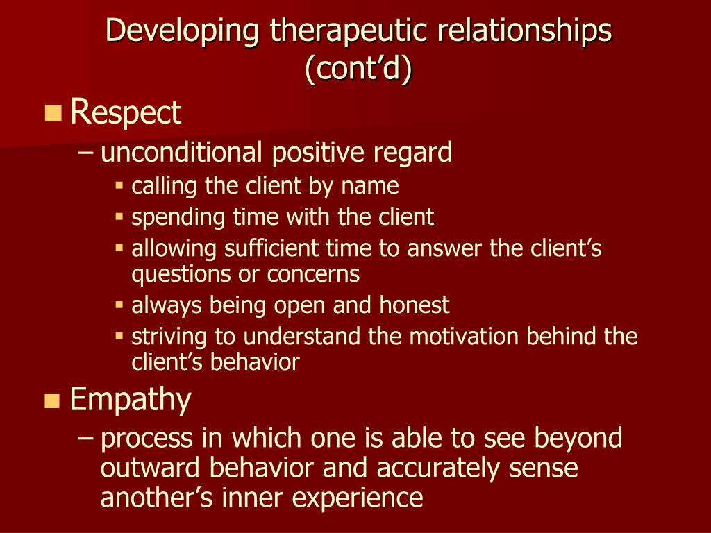 Developing therapeutic relationships (cont'd)