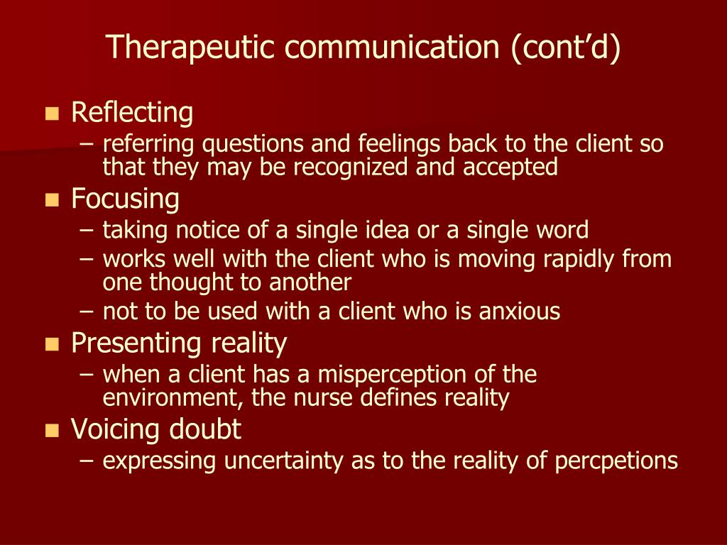 Therapeutic communication (cont'd)
