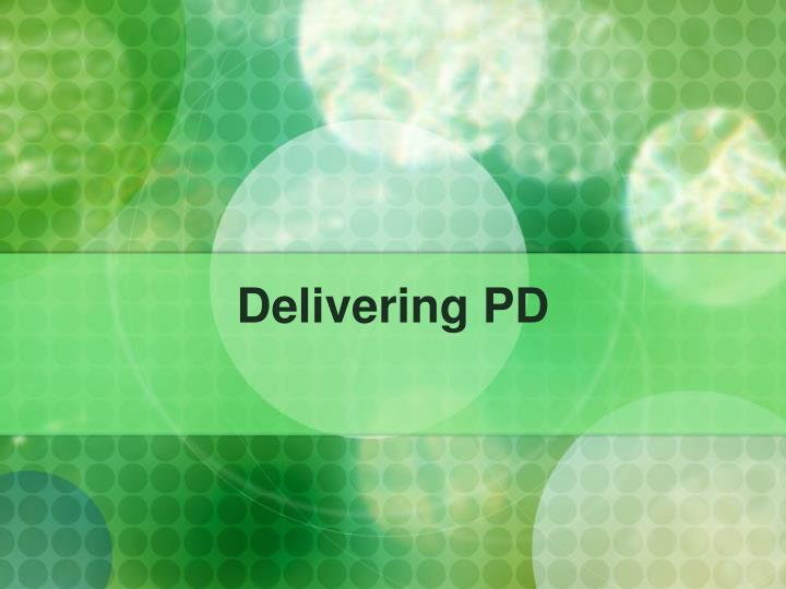 Delivering PD