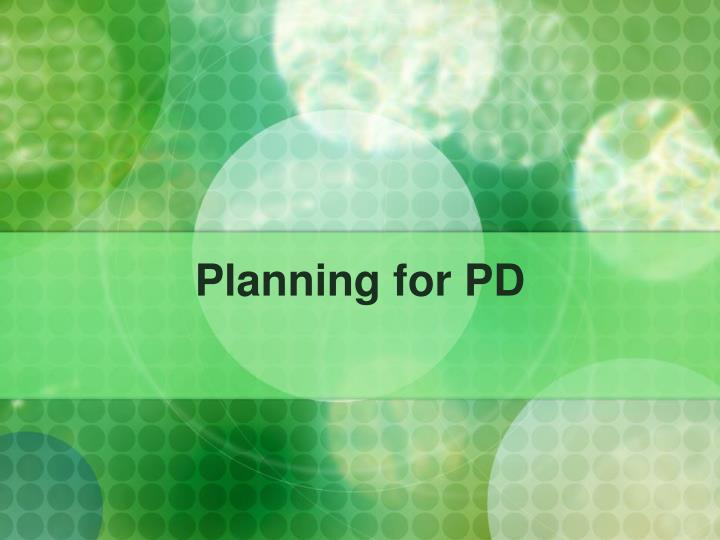 Planning for PD