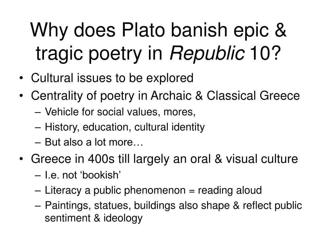 Why does Plato banish epic & tragic poetry in