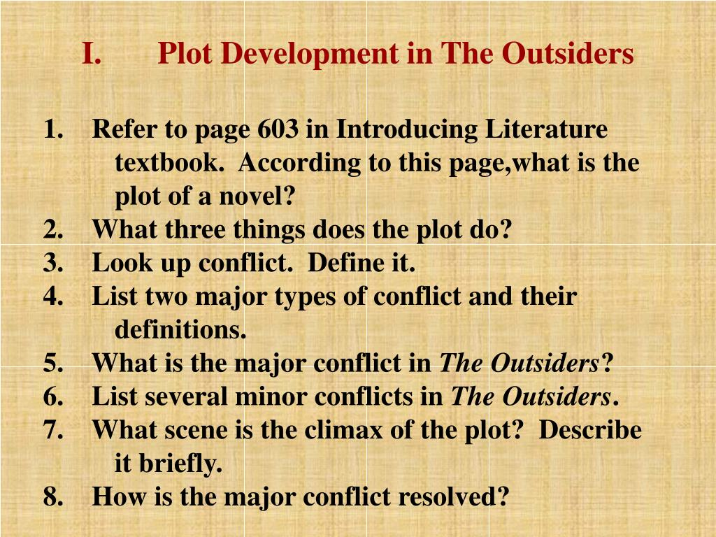 I.       Plot Development in The Outsiders